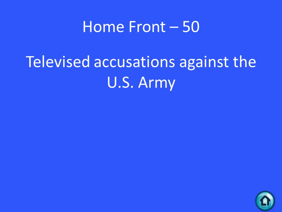 Home Front – 50 Televised accusations against the U.S. Army