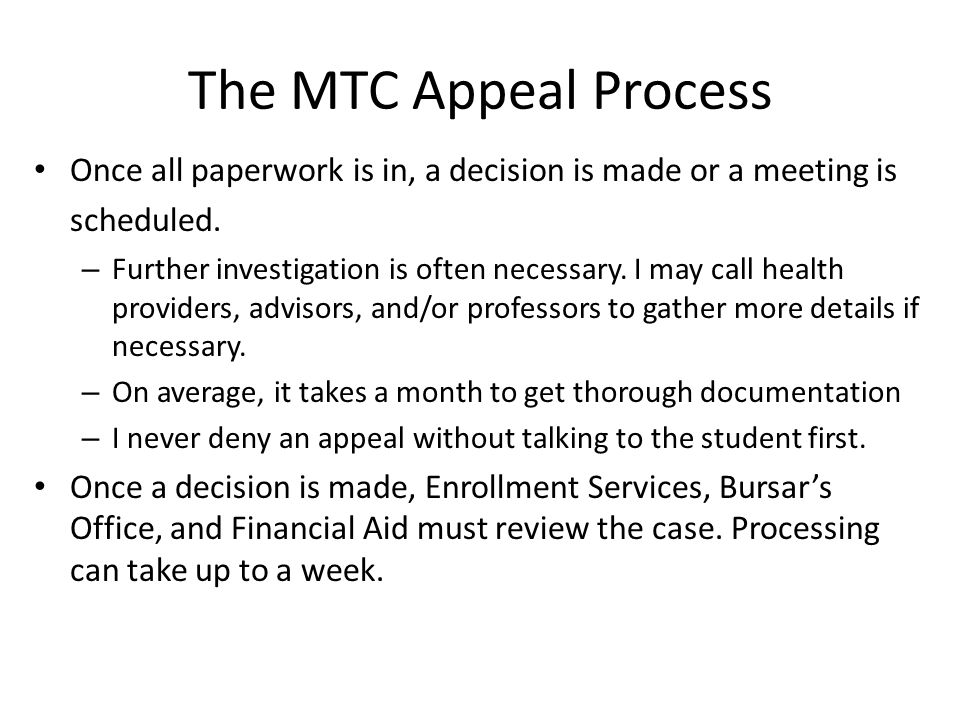 The MTC Appeal Process Once all paperwork is in, a decision is made or a meeting is scheduled.