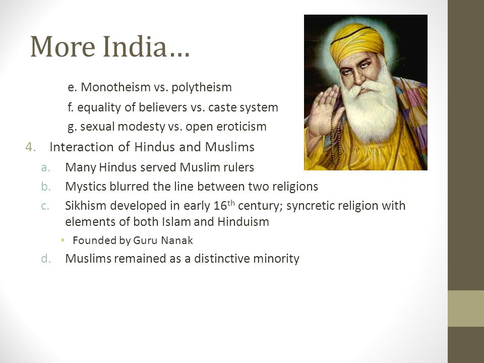 More India… e. Monotheism vs. polytheism f. equality of believers vs.