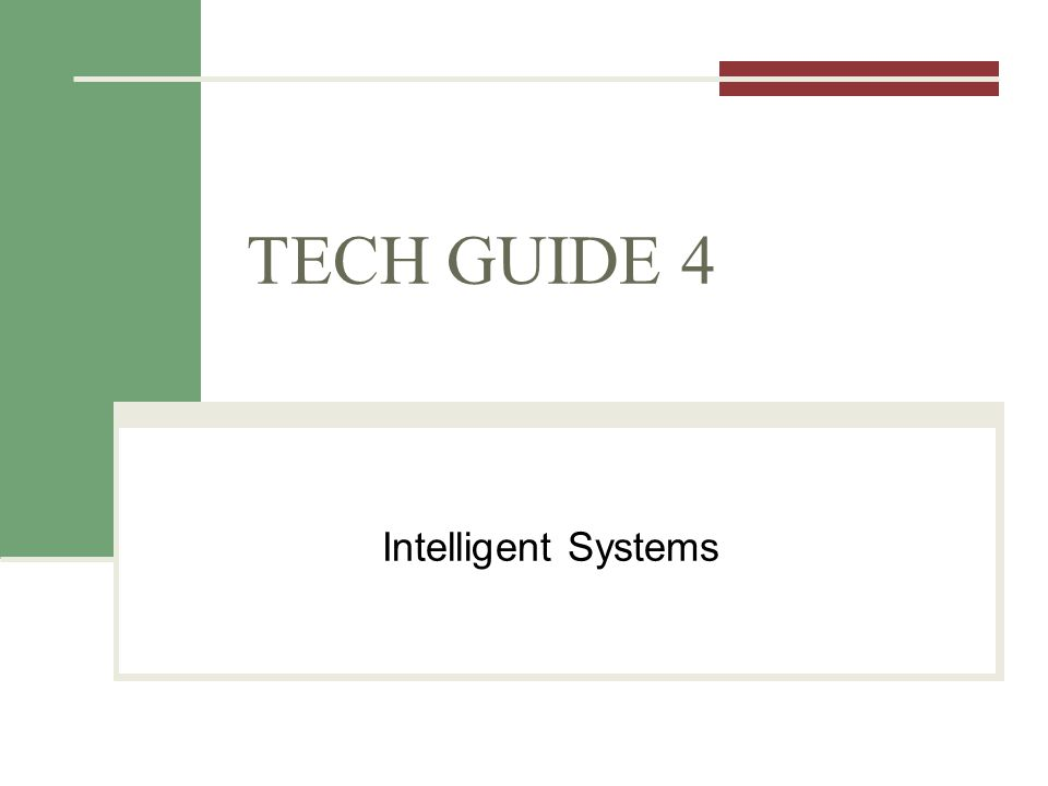 TECH GUIDE 4 Intelligent Systems