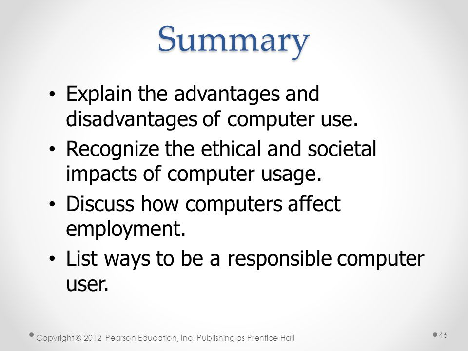 Summary Explain the advantages and disadvantages of computer use.
