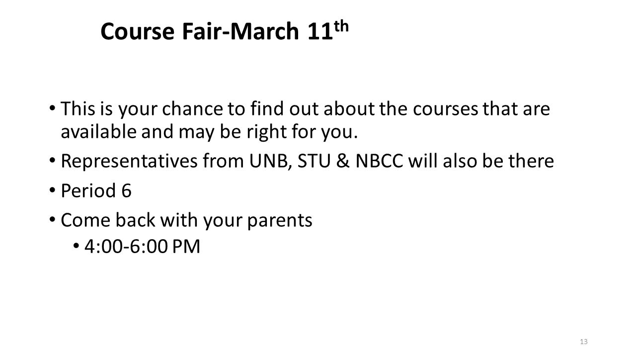 Course Fair-March 11 th This is your chance to find out about the courses that are available and may be right for you.