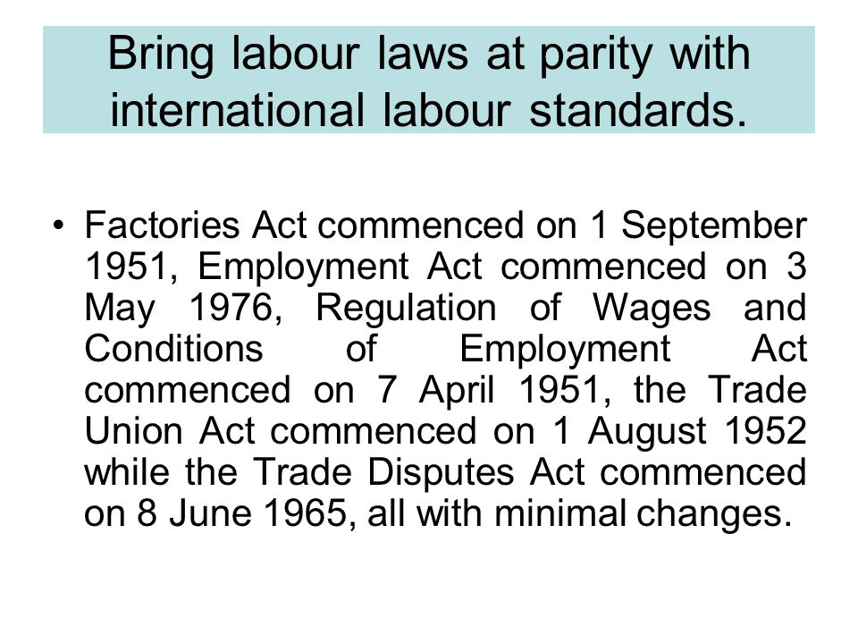Bring labour laws at parity with international labour standards.