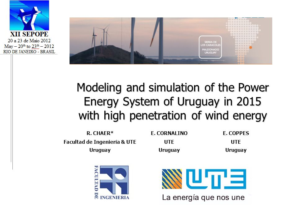 Modeling and simulation of the Power Energy System of Uruguay in 2015 with high penetration of wind energy R.