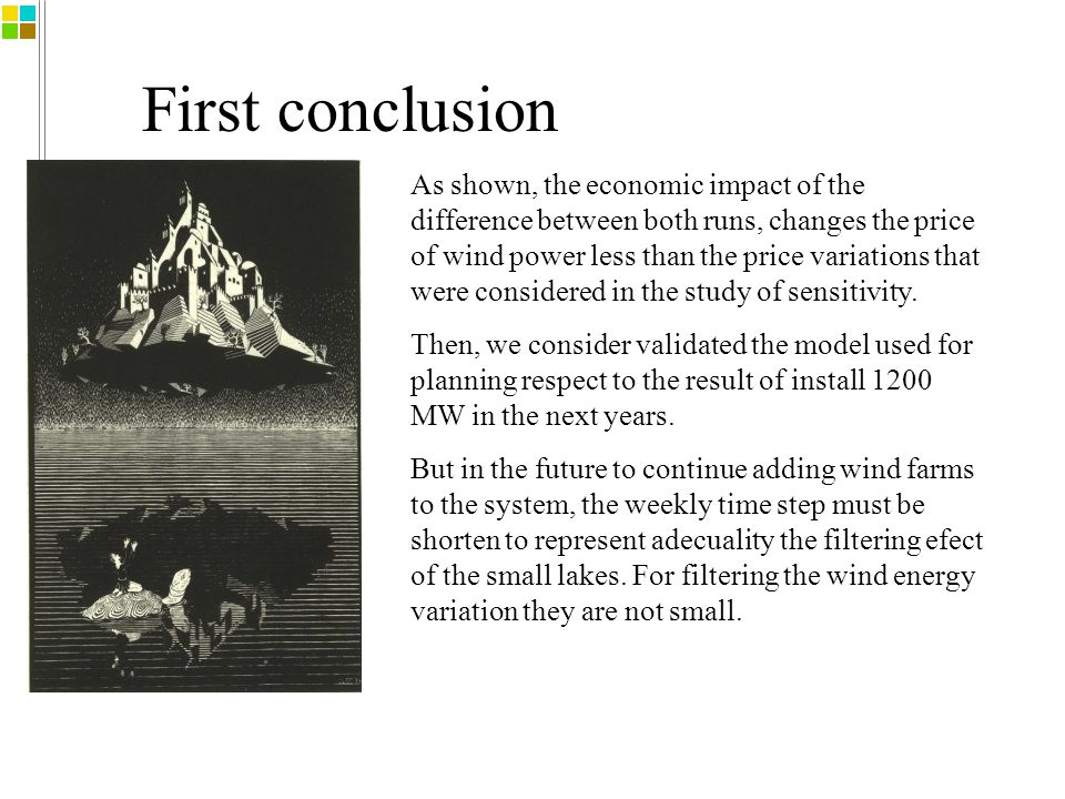First conclusion As shown, the economic impact of the difference between both runs, changes the price of wind power less than the price variations that were considered in the study of sensitivity.