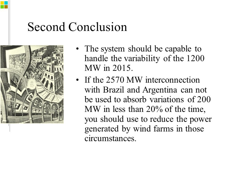 Second Conclusion The system should be capable to handle the variability of the 1200 MW in 2015.