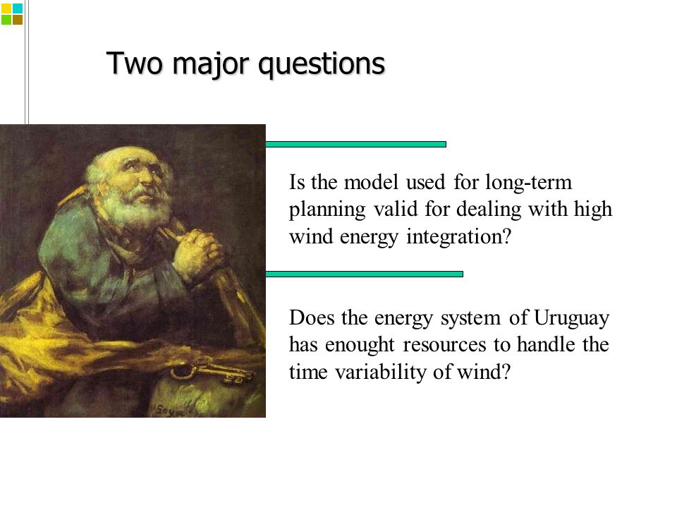 Two major questions Is the model used for long-term planning valid for dealing with high wind energy integration.