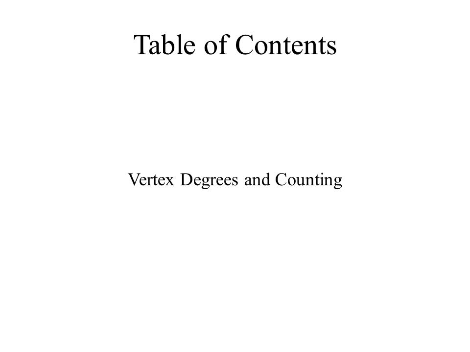 Table of Contents Vertex Degrees and Counting