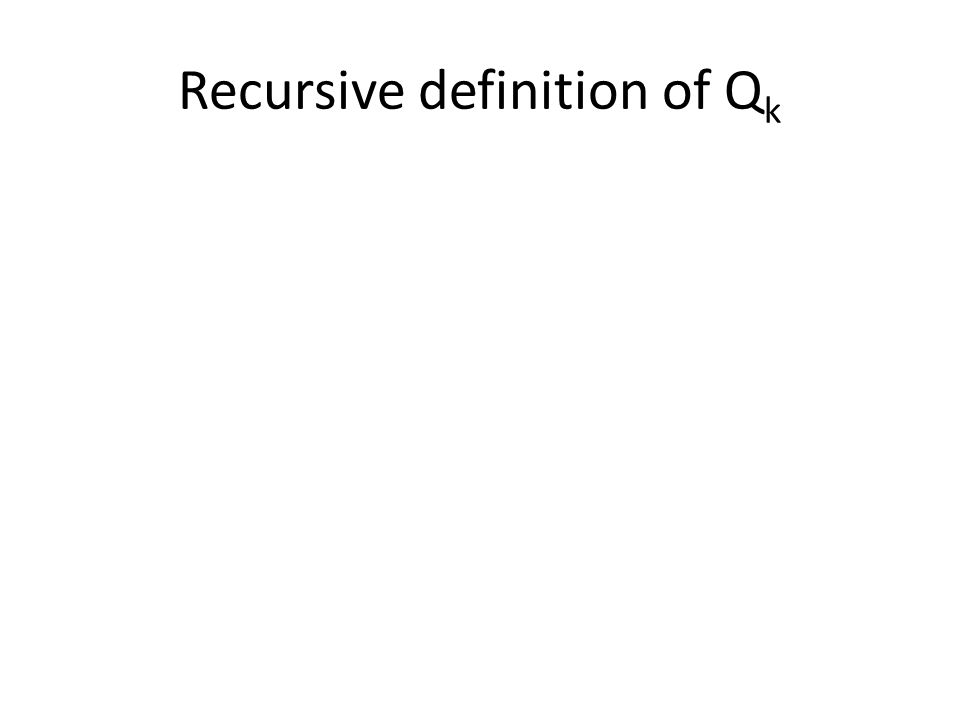 Recursive definition of Q k