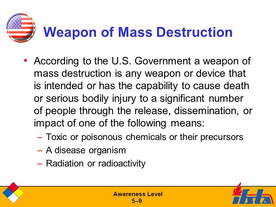 Awareness Level 5–95–9 Weapon of Mass Destruction According to the U.S.