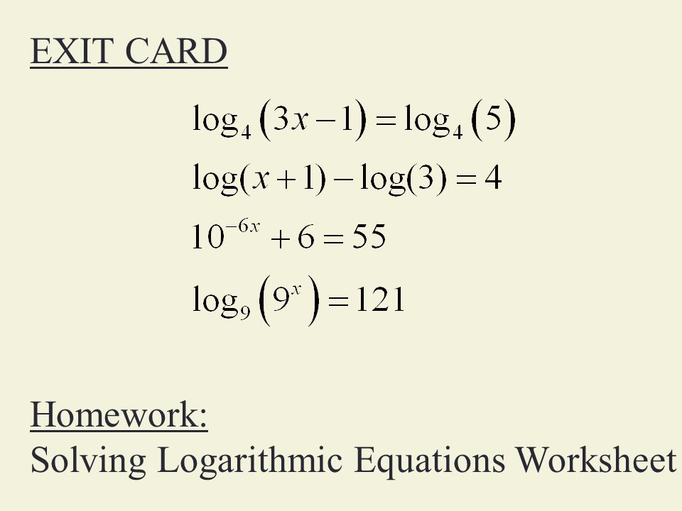 Worksheets Solving Logarithmic Equations Worksheet solve exponential equations todays objectives review how to exit card homework solving logarithmic worksheet