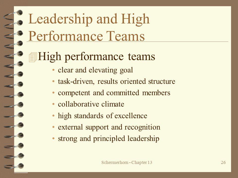 Schermerhorn - Chapter 1326 Leadership and High Performance Teams 4 High performance teams clear and elevating goal task-driven, results oriented stru