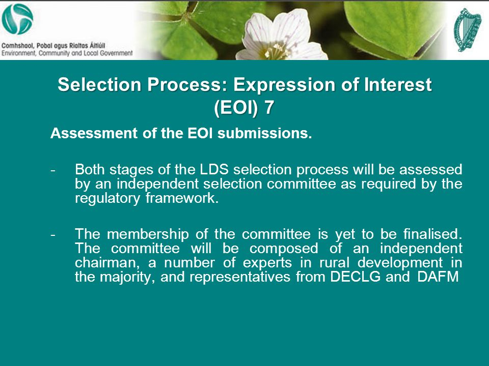 Selection Process: Expression of Interest (EOI) 7 Assessment of the EOI submissions.