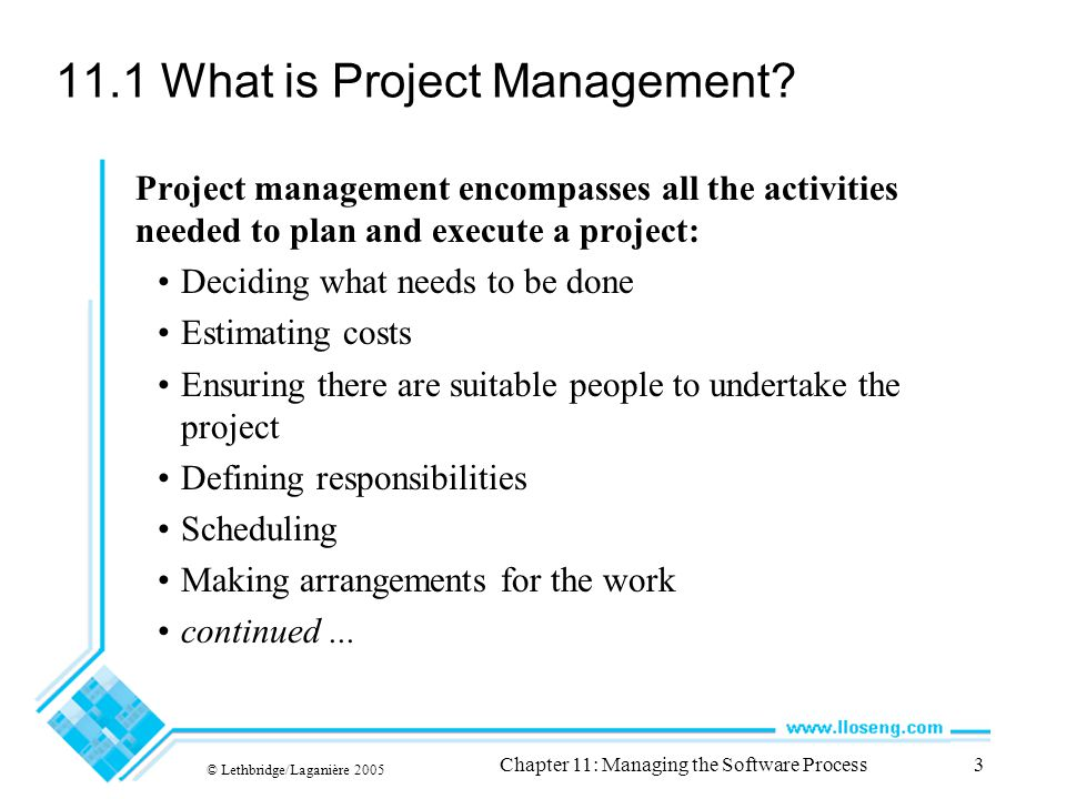 © Lethbridge/Laganière 2005 Chapter 11: Managing the Software Process3 11.1 What is Project Management.