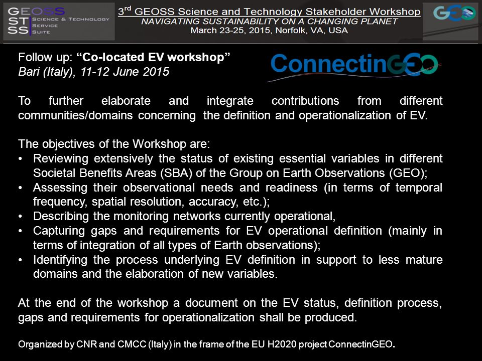 Follow up: Co-located EV workshop Bari (Italy), June 2015 To further elaborate and integrate contributions from different communities/domains concerning the definition and operationalization of EV.