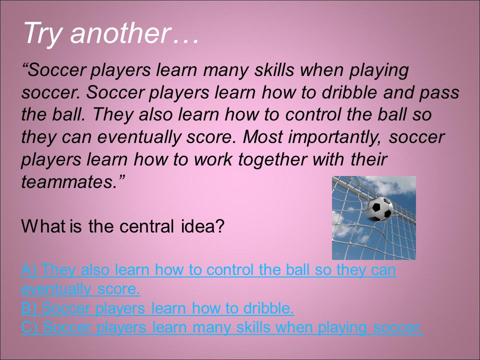 Try another… Soccer players learn many skills when playing soccer.