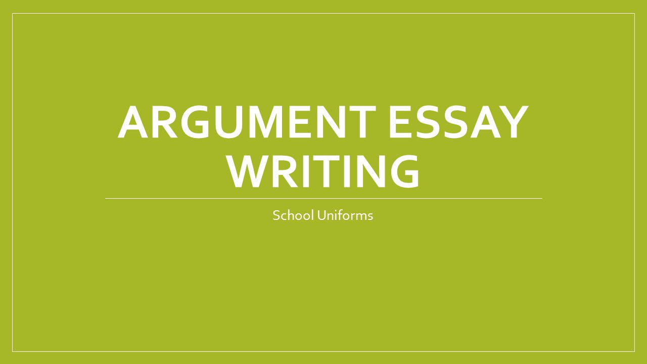 writing argument essay step step % original writing argument essay step step