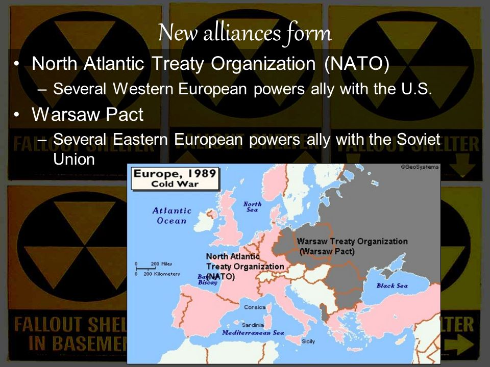 New alliances form North Atlantic Treaty Organization (NATO) –Several Western European powers ally with the U.S.