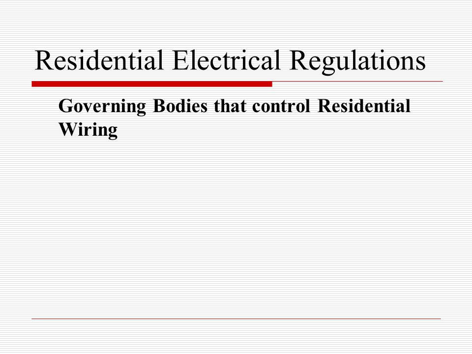 Residential Electrical Regulations Governing Bodies that control Residential Wiring