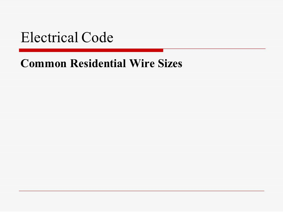 Electrical Code Common Residential Wire Sizes