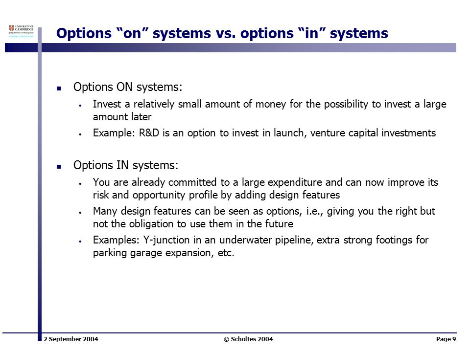 2 September 2004 © Scholtes 2004Page 9 Options on systems vs.