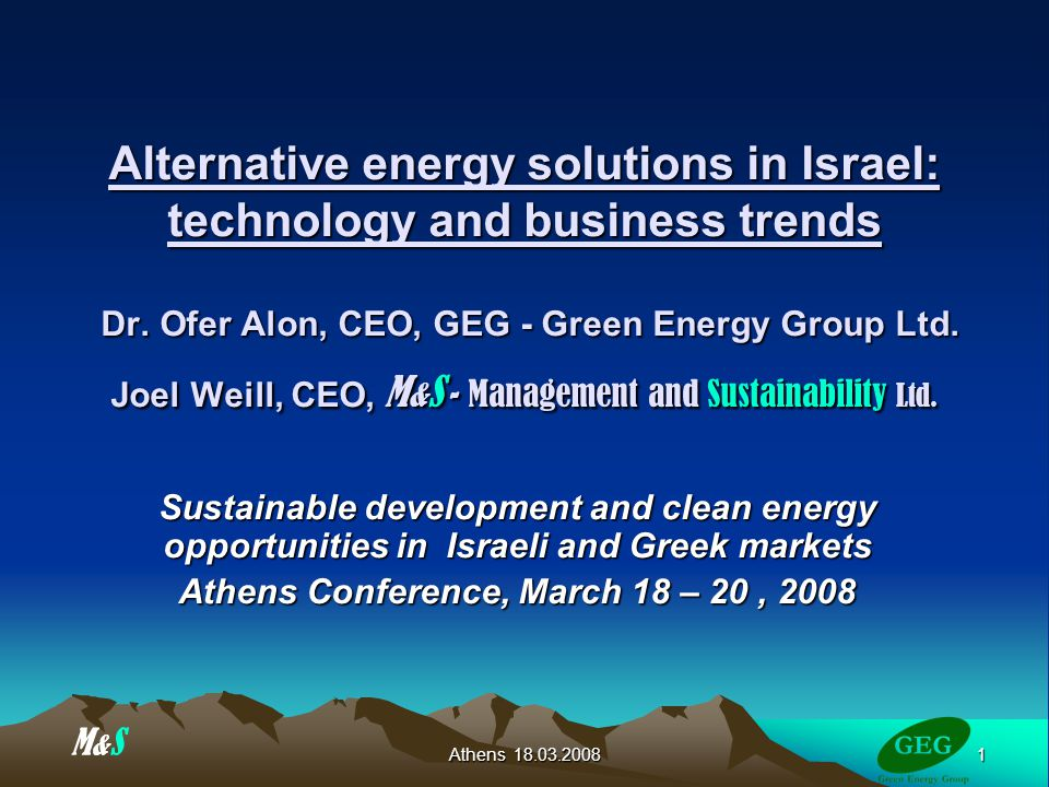1 Athens Alternative energy solutions in Israel: technology and business trends Dr.