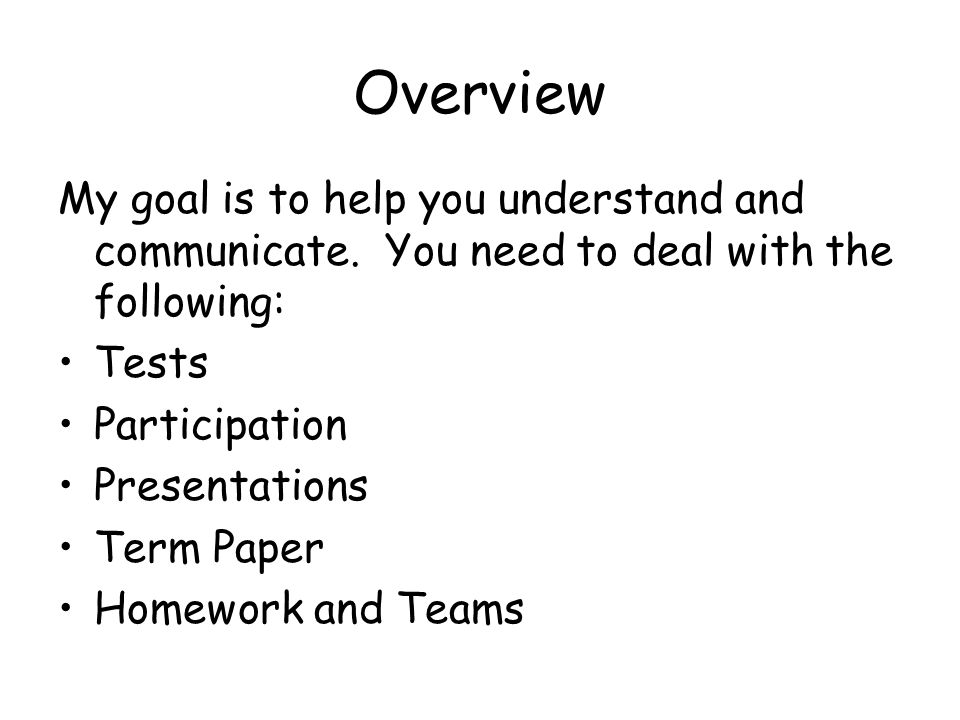 Overview My goal is to help you understand and communicate.