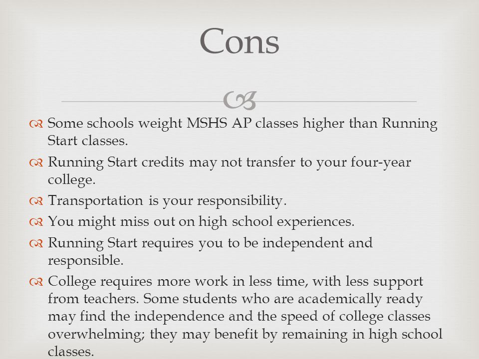   Some schools weight MSHS AP classes higher than Running Start classes.