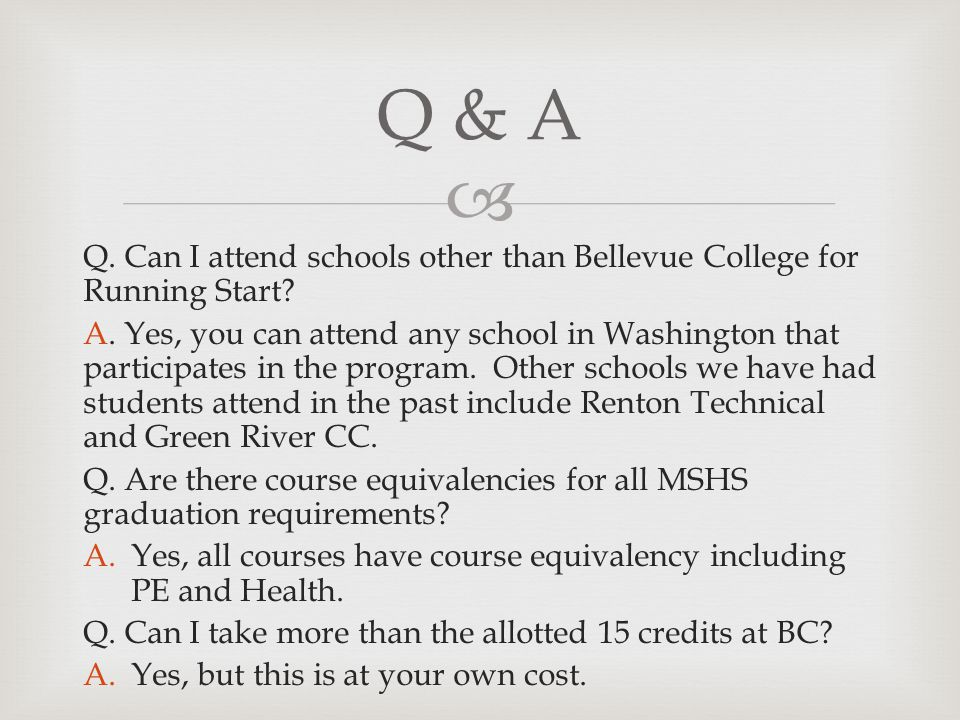  Q. Can I attend schools other than Bellevue College for Running Start.