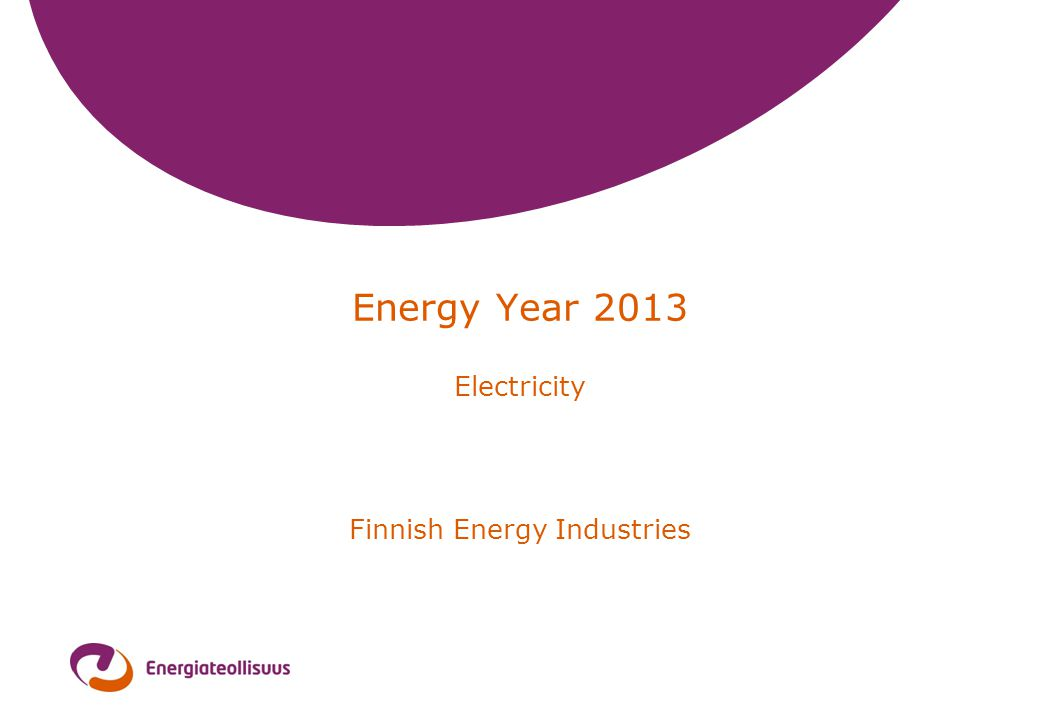 Energy Year 2013 Electricity Finnish Energy Industries