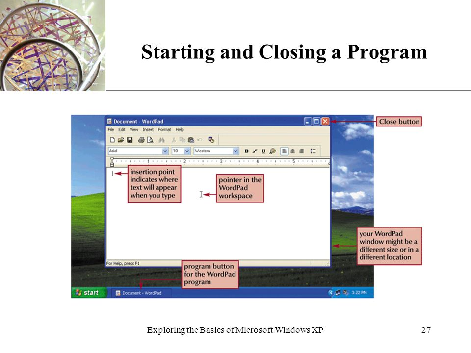 XP Exploring the Basics of Microsoft Windows XP27 Starting and Closing a Program