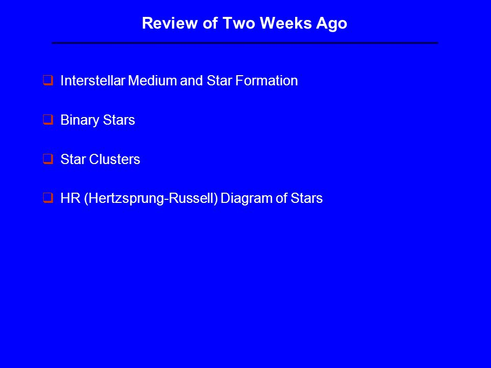 Science introduction to astronomy lecture 10 relativity black 5 review of two weeks ago qinterstellar medium and star formation qbinary stars qstar clusters qhr hertzsprung russell diagram of stars ccuart Images