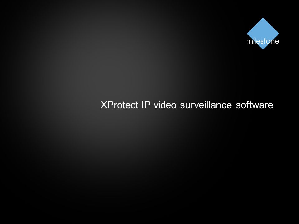 XProtect IP video surveillance software