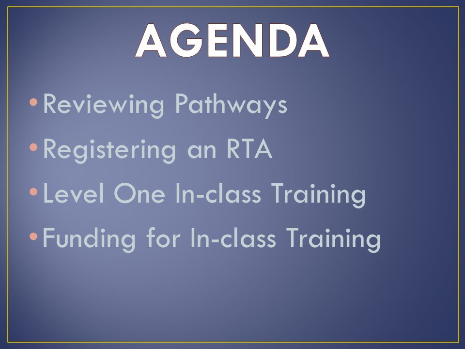 Reviewing Pathways Registering an RTA Level One In-class Training Funding for In-class Training
