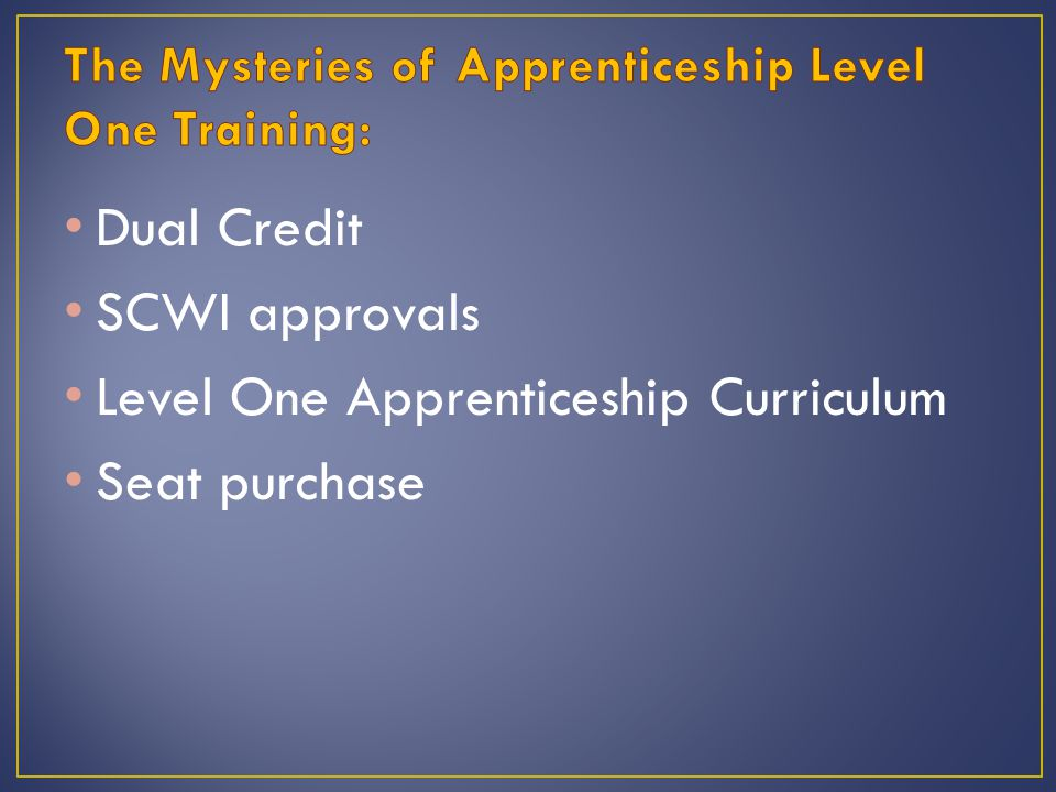 Dual Credit SCWI approvals Level One Apprenticeship Curriculum Seat purchase