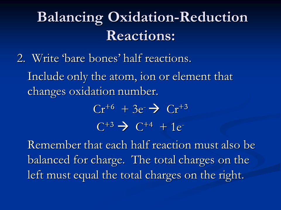 Balancing Oxidation-Reduction Reactions: Balancing Oxidation-Reduction Reactions: 2.
