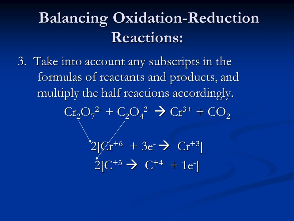 Balancing Oxidation-Reduction Reactions: Balancing Oxidation-Reduction Reactions: 3.