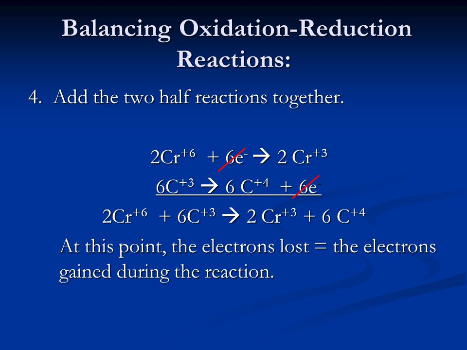 Balancing Oxidation-Reduction Reactions: Balancing Oxidation-Reduction Reactions: 4.