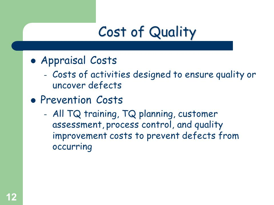 Greg Baker © 2004 12 Cost of Quality Appraisal Costs – Costs of activities designed to ensure quality or uncover defects Prevention Costs – All TQ tra