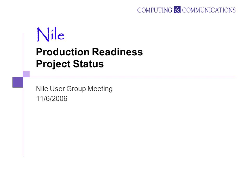 1 nile production readiness project status nile user group meeting 1162006