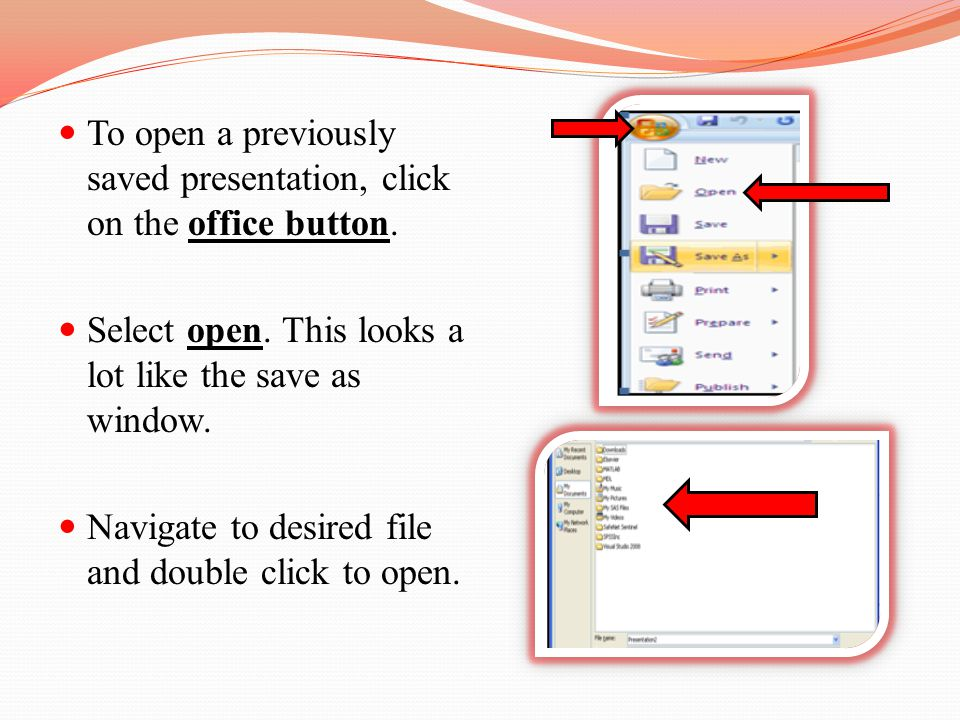 To open a previously saved presentation, click on the office button.