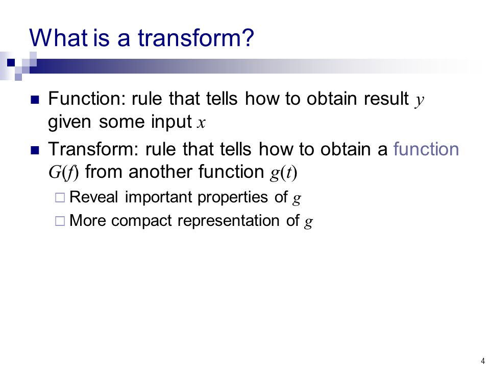 4 What is a transform.