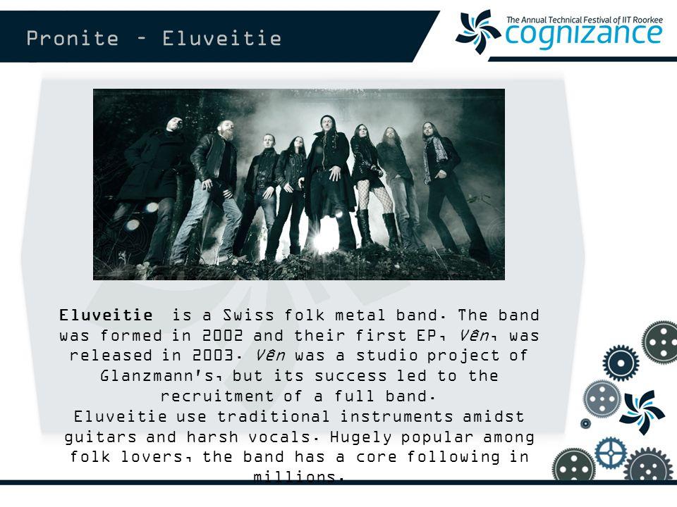 Pronite – Eluveitie Eluveitie is a Swiss folk metal band.