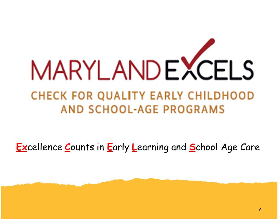 Excellence Counts in Early Learning and School Age Care 6