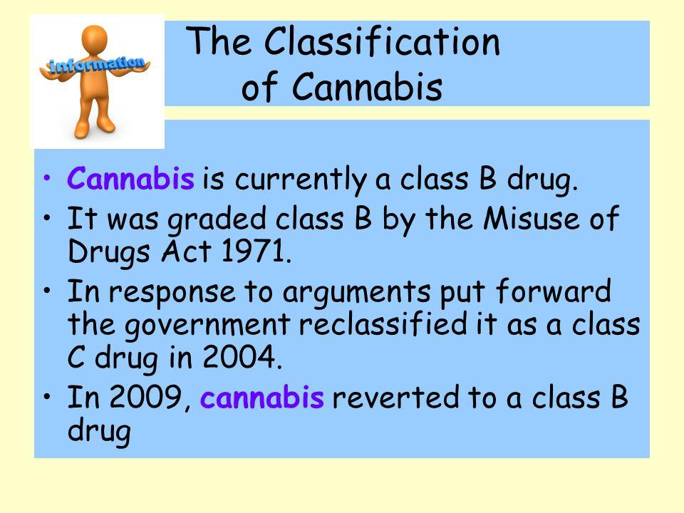 Should cannabis be reclassified as a class B drug?