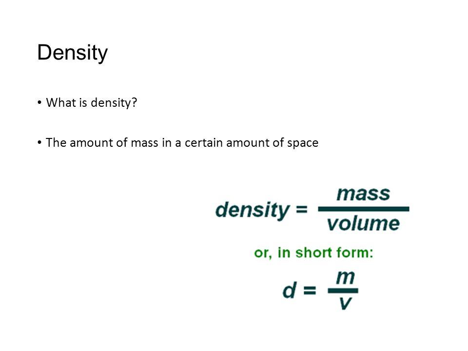 Density What is density