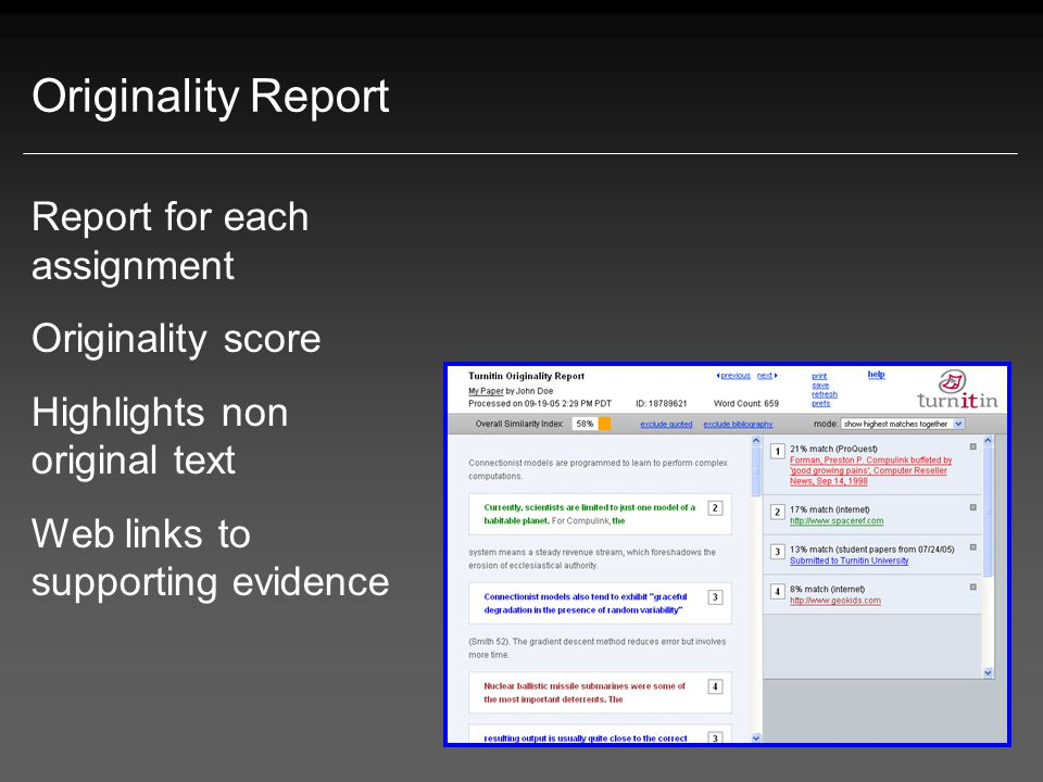 Originality Report Report for each assignment Originality score Highlights non original text Web links to supporting evidence