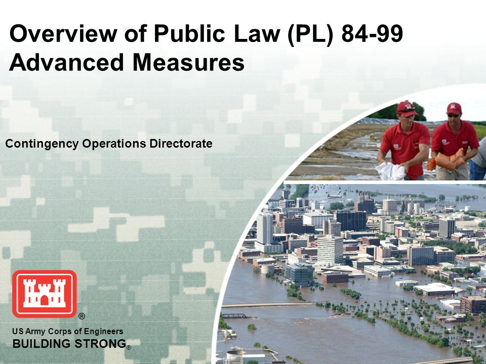 US Army Corps of Engineers BUILDING STRONG ® Overview of Public Law (PL) Advanced Measures Contingency Operations Directorate