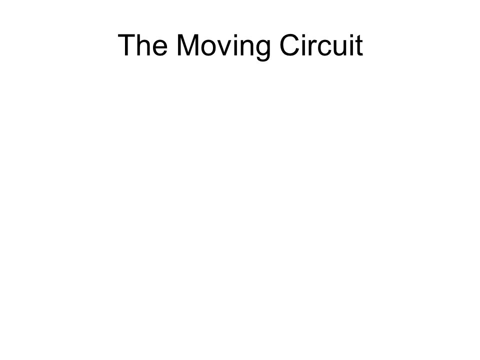 The Moving Circuit