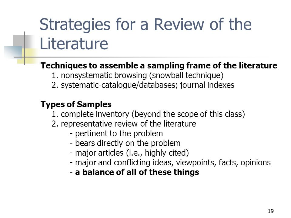 19 Strategies for a Review of the Literature Techniques to assemble a sampling frame of the literature 1.